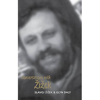 Keskustelut Zizekin kanssa kirjoittanut Slavoj i ekGlyn Daly