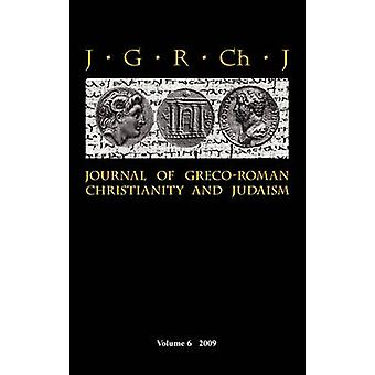 Journal of GrecoRoman Christianity and Judaism 6 2009 by Porter & Stanley E.