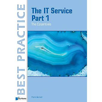 The IT Service Part 1  The Essentials by Bernard & Pierre