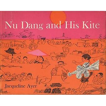 Nu Dang and His Kite by Created by Jacqueline Ayer