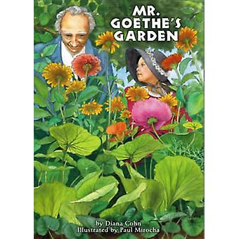 Mr. Goethe's Garden by Diana Cohn - Paul Mirocha - 9780880105217 Book
