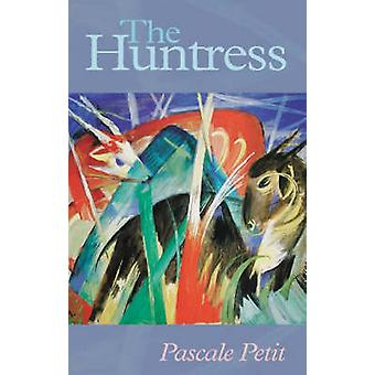 The Huntress by Pascale Petit