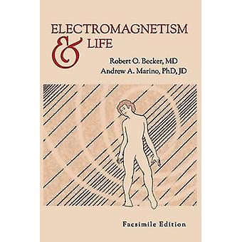 Electromagnetism and Life by Becker & Robert O.