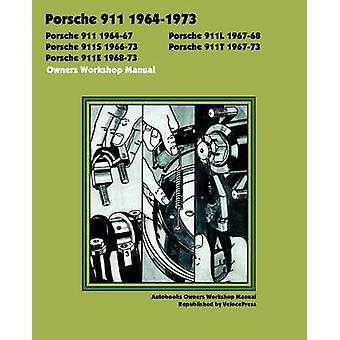 PORSCHE 911 911L 911S 911T 911E 19641973 OWNERS WORKSHOP MANUAL by Autobooks