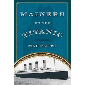 Mainers on the Titanic by Smith & Mac