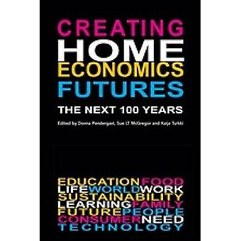 Creating Home Economics Futures The Next 100 Years by Turkki & Kaija