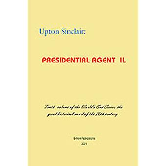 Presidential Agent II by Sinclair & Upton