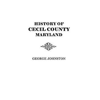 History of Cecil County Maryland by Johnston