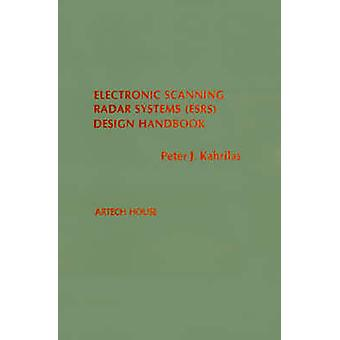 Electronic Scanning Radar Systems Esrs Design Handbook by Kahrilas & Peter J.