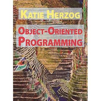 Katie Herzog ObjectOriented Programming by Herzog & Katie