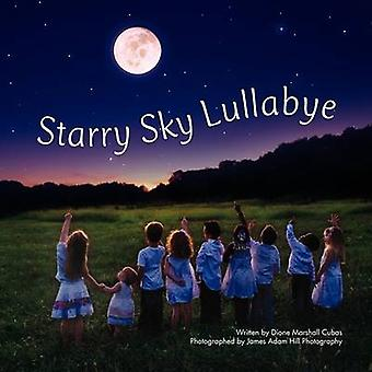 Starry Sky Lullabye by Marshall Cubas & Dione