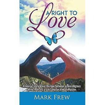 A Right To Love by Frew & Mark