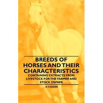 Breeds of Horses and Their Characteristics  Containing Extracts from Livestock for the Farmer and Stock Owner by Baker & A H