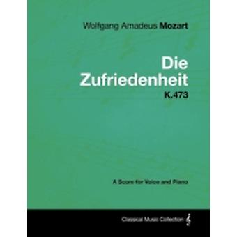 Wolfgang Amadeus Mozart  Die Zufriedenheit  K.473  A Score for Voice and Piano by Mozart & Wolfgang Amadeus