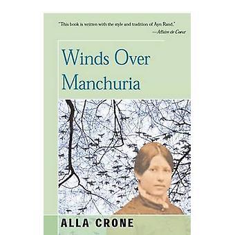 Winds Over Manchuria by Crone & Alla