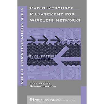 Radio Resource Management for Wireless Networks by Zander & Jens