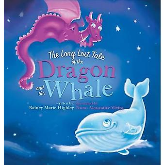 The Long Lost Tale of the Dragon and the Whale by Highley & Rainey Marie