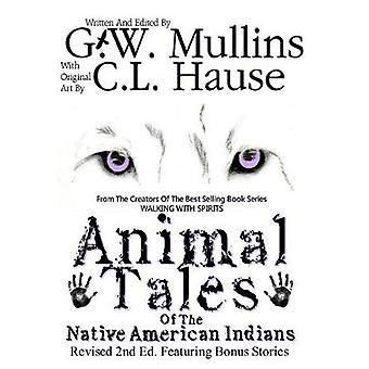 Animal Tales Of The Native American Indians by Mullins & G.W.