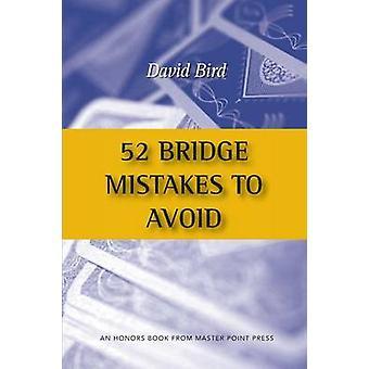 52 Bridge Mistakes to Avoid by Bird & David