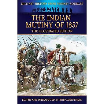 The Indian Mutiny of 1857 by Malleson & G. B.