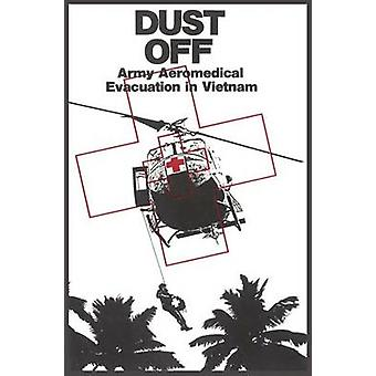 Dust Off Army Aeromedical Evacuation of Vietnam by Dorland & Peter
