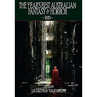 The Years Best Australian Fantasy and Horror 2015 by Grzyb & Liz