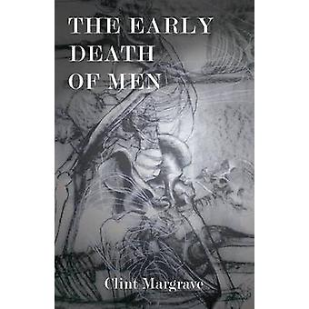The Early Death of Men by Margrave & Clint