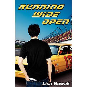 Running Wide Open by Nowak & Lisa
