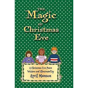 The Magic of Christmas Eve by Munson & April