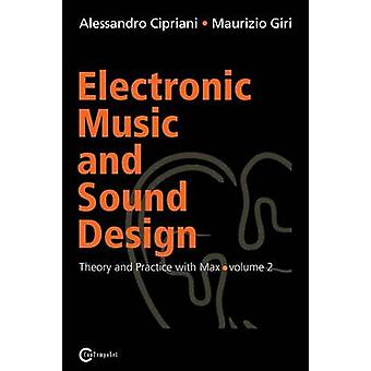 Electronic Music and Sound Design  Theory and Practice with Max and Msp  Volume 2 by Cipriani & Alessandro