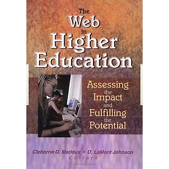 The Web in Higher Education - Assessing the Impact and Fulfilling the