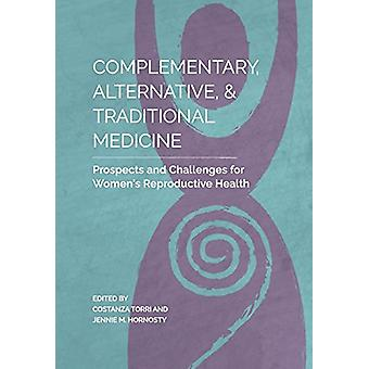 Complementary - Alternative - and Traditional Medicine - Prospects and