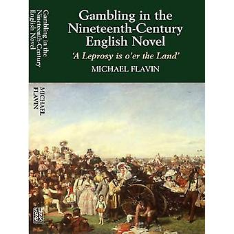 Gambling in the Nineteenth-Century English Novel - A Leprosy is O'er t