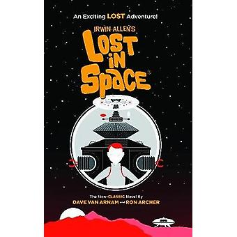 Irwin Allen's Lost in Space - An Exciting Lost Adventure by Dave Van A