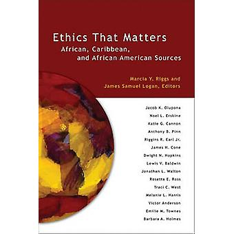 Ethics That Matters - African - Caribbean - and African American Sourc