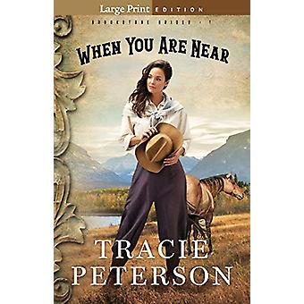 When You Are Near by Tracie Peterson - 9780764232886 Book