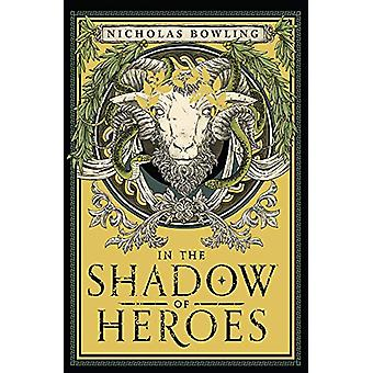 In the Shadow of Heroes by Nicholas Bowling - 9781911077688 Book
