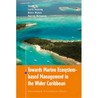 Towards Marine Ecosystem-Based Management in the Wider Caribbean by L