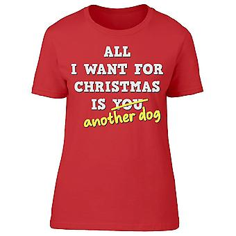 All I Want For Christmas Dog Women's T-shirt