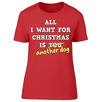 Alt hvad jeg ønsker til jul Hund Kvinder's T-shirt