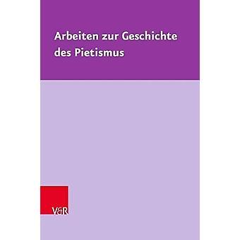 Arbeiten zur Geschichte des Pietismus - AusgewAhlte Studien by Hans-JA