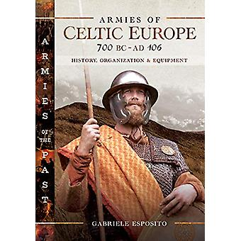 Armies of Celtic Europe 700 BC to AD 106 - History - Organization and