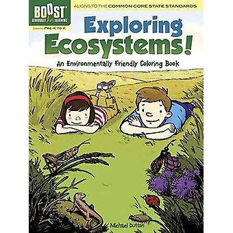 BOOST Exploring Ecosystems An Environmentally Friendly Coloring Book by Michael Dutton