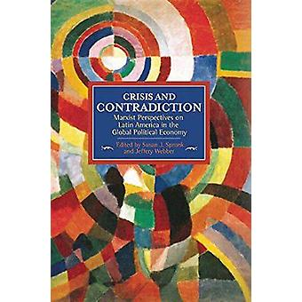 Crisis and Contradiction Marxist Perspectives on Latin America in the Global Political Economy Historical Materialism