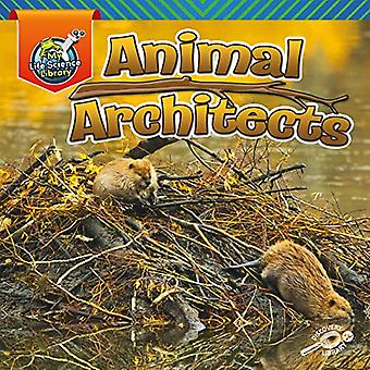 Animal Architects (My Life Science Library)