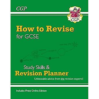 Sådan revideres for GCSE: Study Skills & Planner - fra CGP, Revision Eksperter (inc Online Edition)