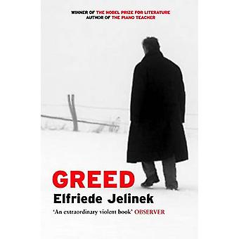 Elfriede Jelinekin ahneus - Martin Chalmers - 9781846686665 Kirja