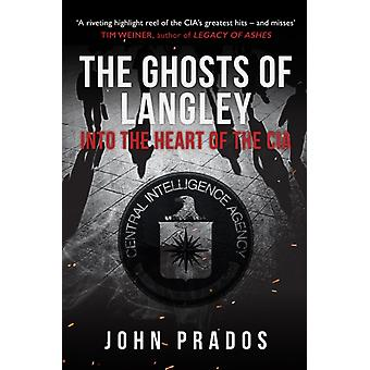 The Ghosts of Langley by Prados & John