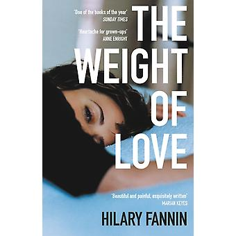 The Weight of Love by Hilary Fannin