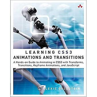 Læring CSS3 Animationer og overgange: En hands-on guide til animere i CSS3 med transformeringer, overgange, keyframes, og JavaScript